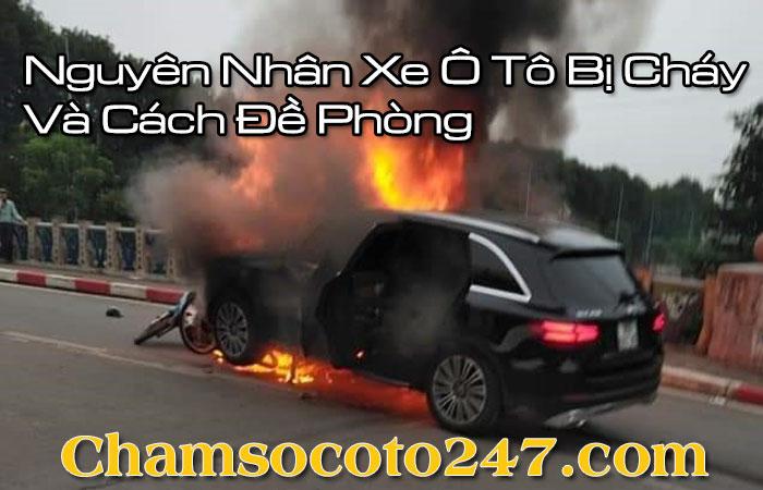 Nguyen-nhan-xe-o-to-bi-chay-va-cach-de-phong-1