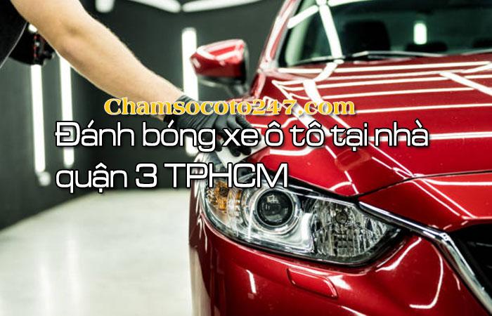 Danh-bong-xe-o-to-tai-nha-quan-3-tphcm-3